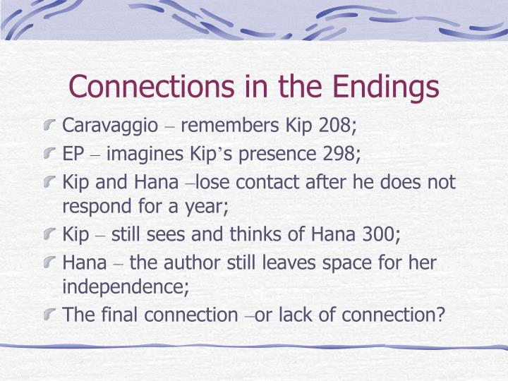 Connections in the Endings