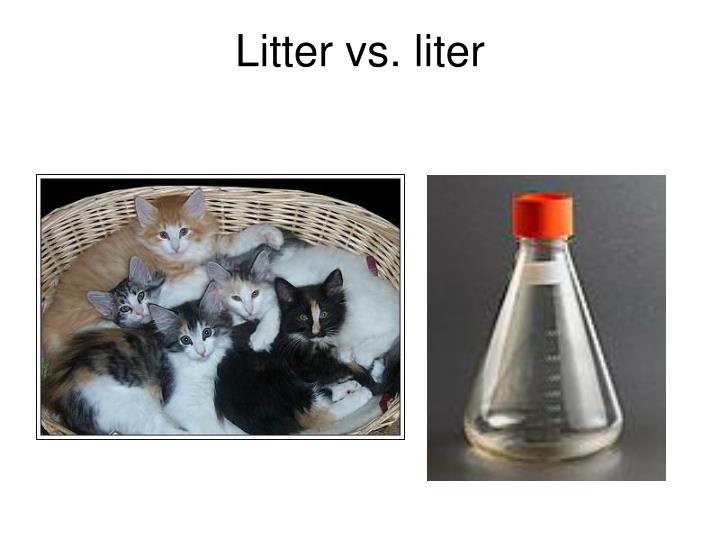 Litter vs. liter