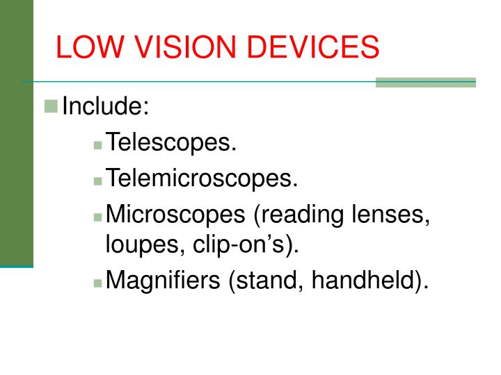 LOW VISION DEVICES