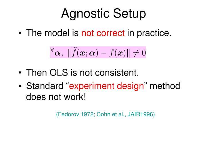 Agnostic Setup