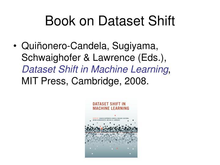 Book on Dataset Shift