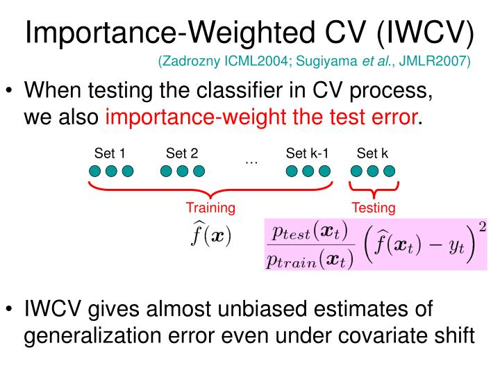 Importance-Weighted CV (IWCV)