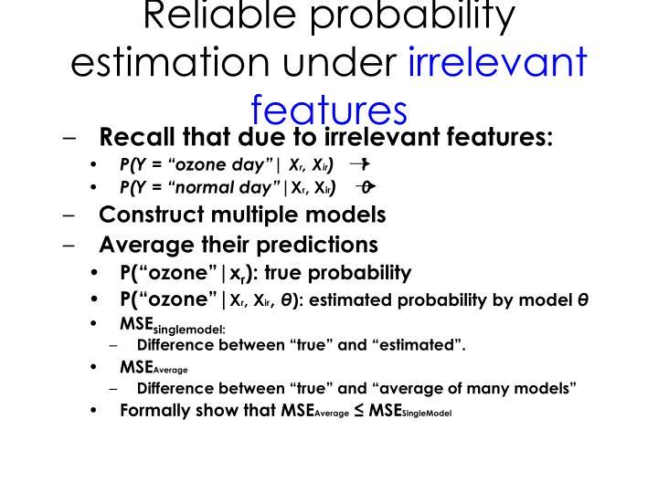 Reliable probability estimation under