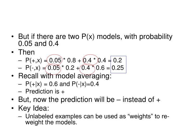 But if there are two P(x) models, with probability 0.05 and 0.4