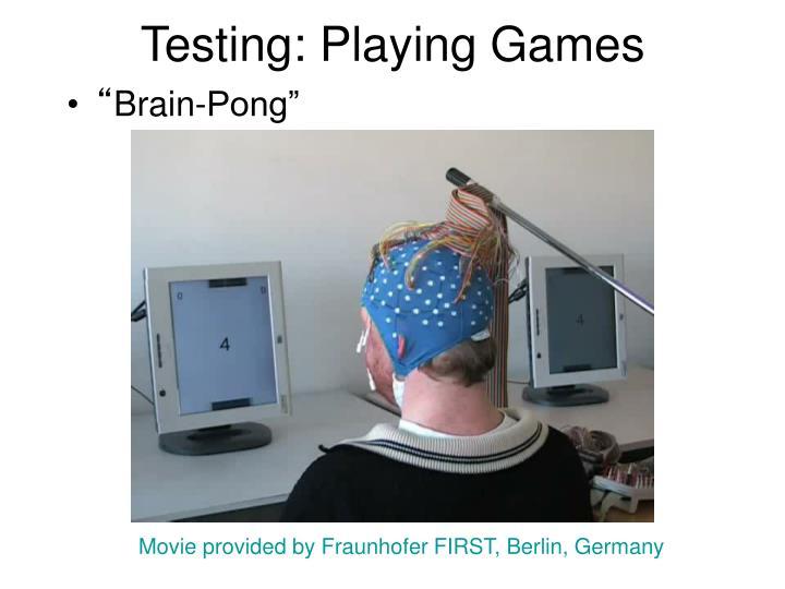 Testing: Playing Games