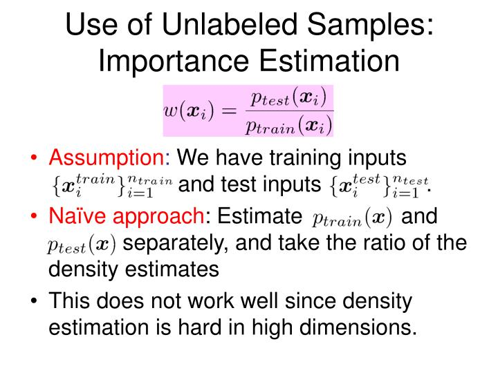 Use of Unlabeled Samples: Importance Estimation