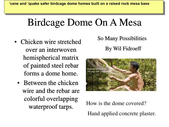 'cane and 'quake safer birdcage dome homes built on a raised rock mesa base