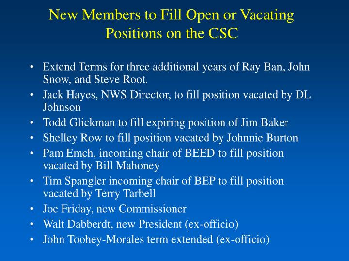 New Members to Fill Open or Vacating Positions on the CSC