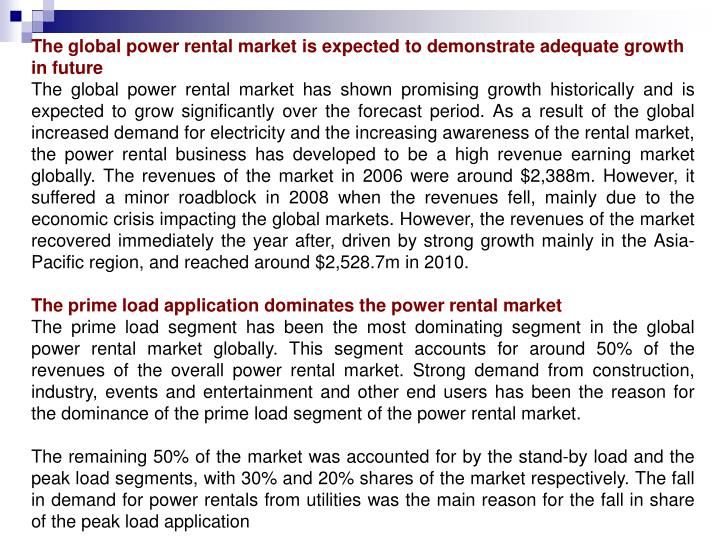 The global power rental market is expected to demonstrate adequate growth in future