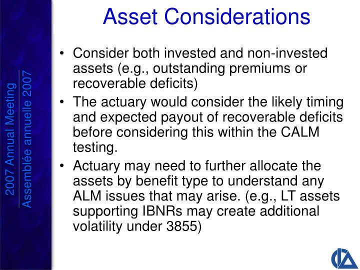 Consider both invested and non-invested assets (e.g., outstanding premiums or recoverable deficits)