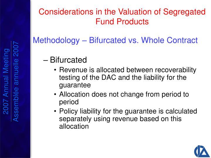 Methodology – Bifurcated vs. Whole Contract