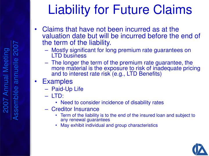 Claims that have not been incurred as at the valuation date but will be incurred before the end of the term of the liability.