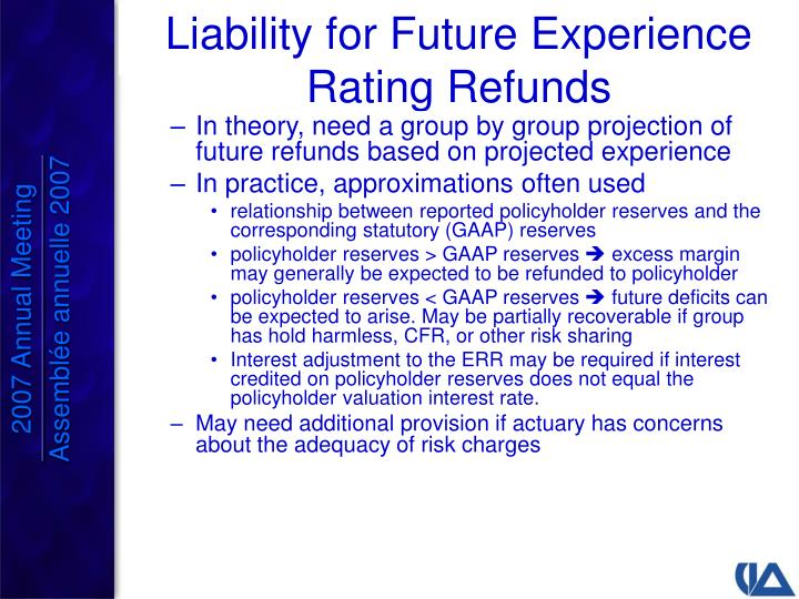 In theory, need a group by group projection of future refunds based on projected experience