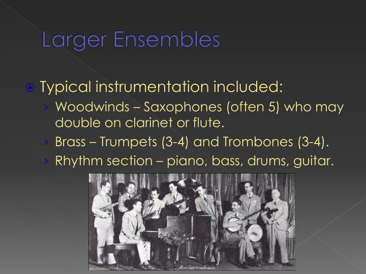 Larger Ensembles