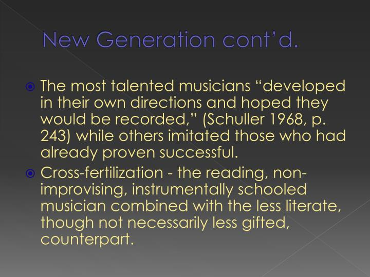 New Generation cont'd.