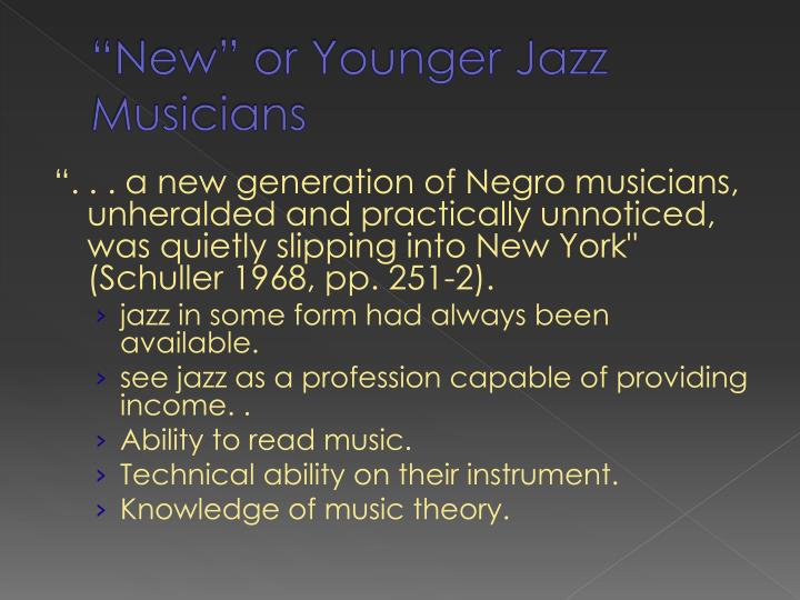 """""""New"""" or Younger Jazz Musicians"""