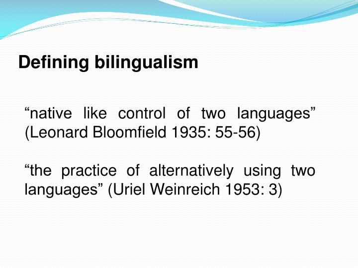 Defining bilingualism