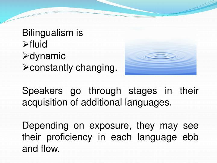 Bilingualism is