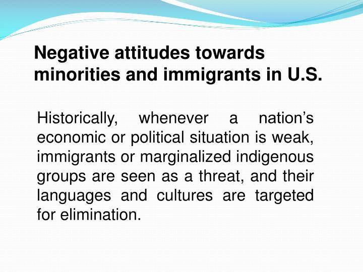 Negative attitudes towards minorities and immigrants in U.S.