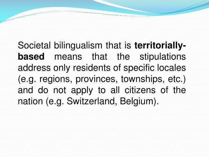 Societal bilingualism that is