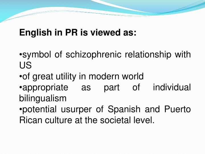 English in PR is viewed as: