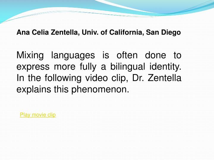Ana Celia Zentella, Univ. of California, San Diego