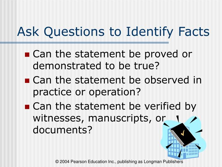 Ask Questions to Identify Facts