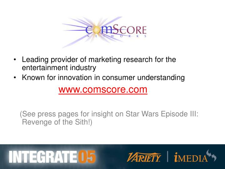 Leading provider of marketing research for the entertainment industry