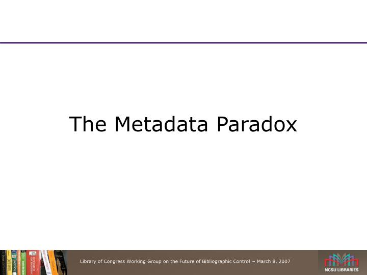 The Metadata Paradox