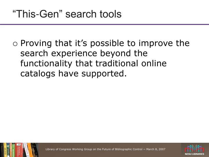 """This-Gen"" search tools"
