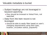 valuable metadata is buried