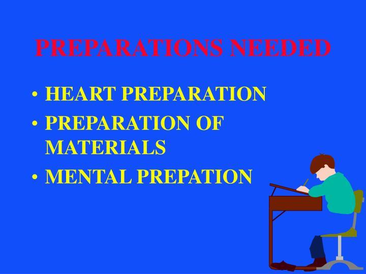 PREPARATIONS NEEDED