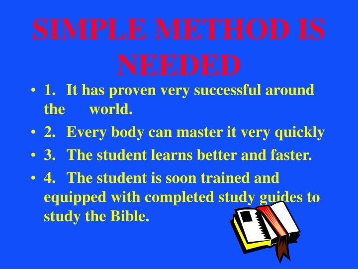 SIMPLE METHOD IS NEEDED