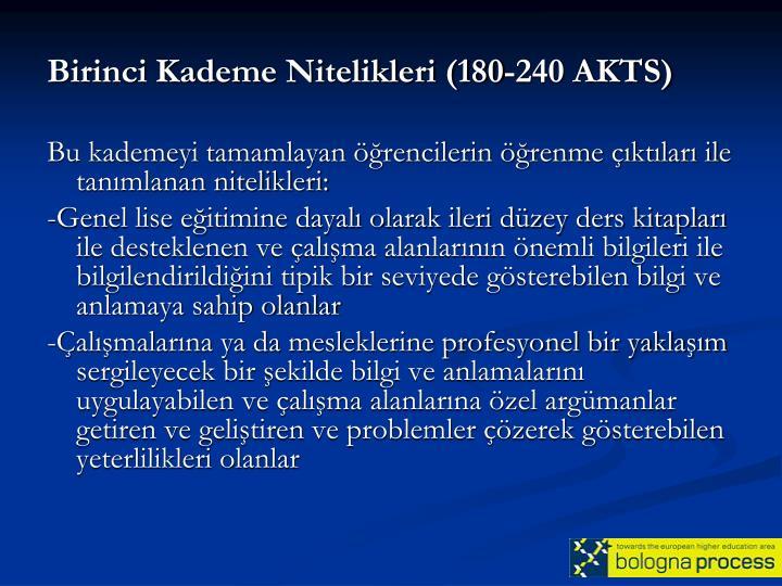 Birinci Kademe Nitelikleri (180-240 AKTS)