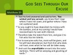 god sees through our excuse