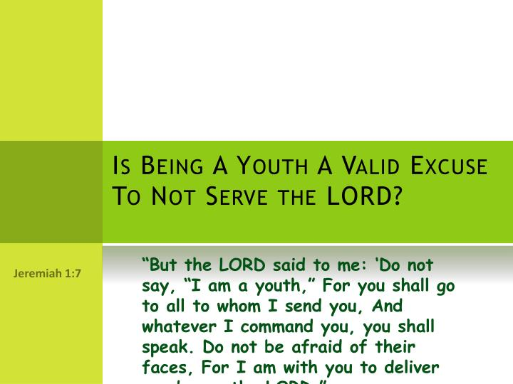 Is Being A Youth A Valid Excuse To Not Serve the LORD?