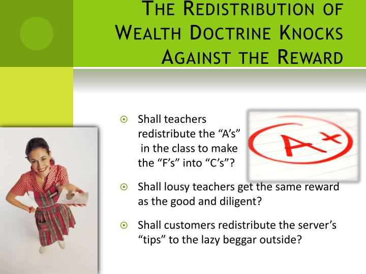 The Redistribution of Wealth Doctrine Knocks Against the Reward