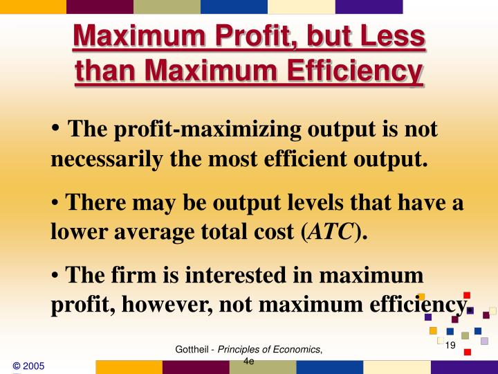 Maximum Profit, but Less than Maximum Efficiency