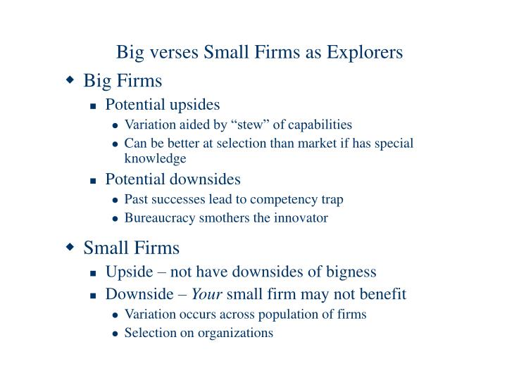 Big verses Small Firms as Explorers