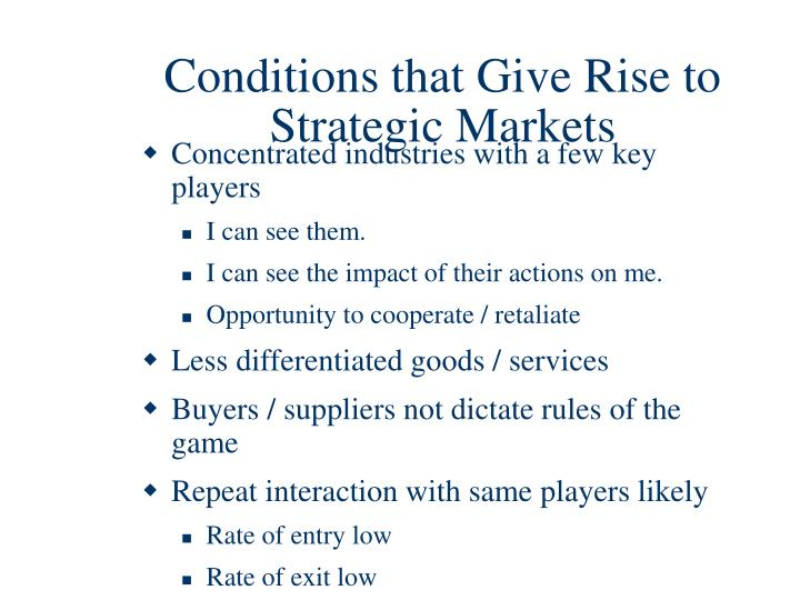 Conditions that Give Rise to Strategic Markets