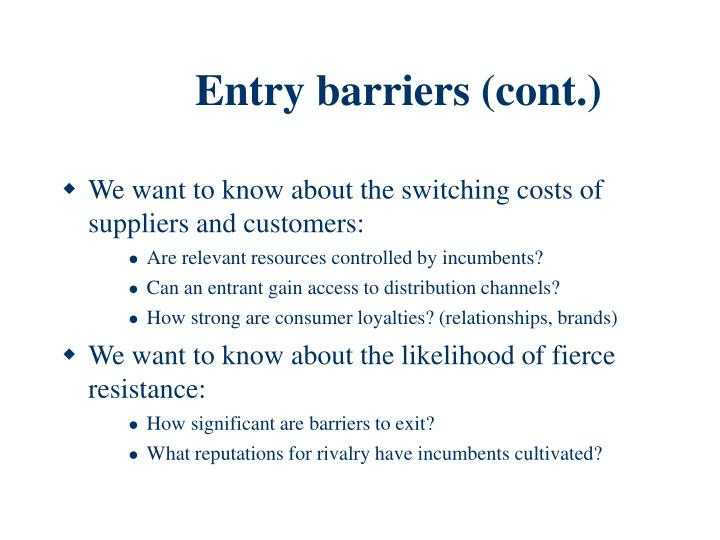 Entry barriers (cont.)