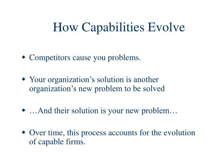 How Capabilities Evolve