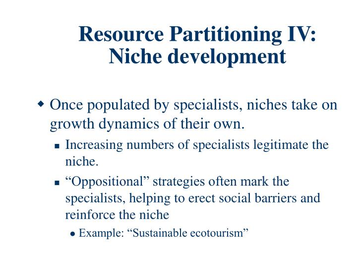 Resource Partitioning IV: