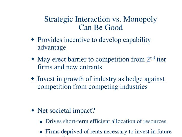 Strategic Interaction vs. Monopoly