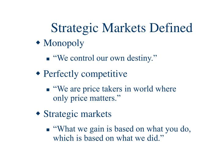 Strategic Markets Defined