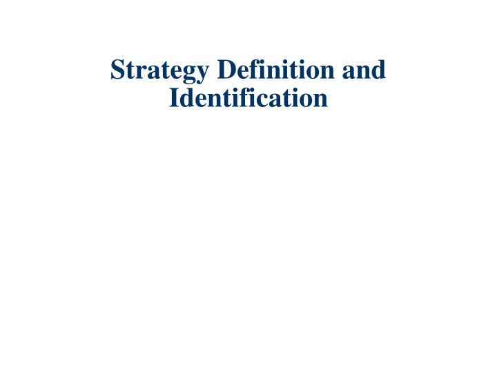 Strategy Definition and Identification