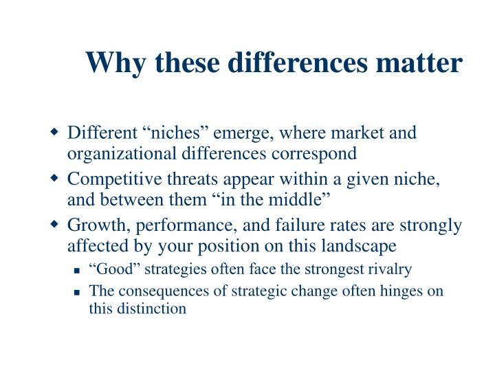 Why these differences matter