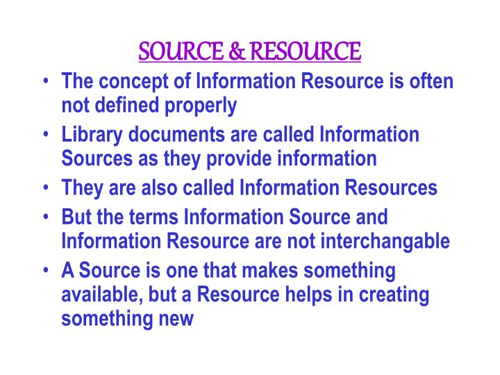 SOURCE & RESOURCE