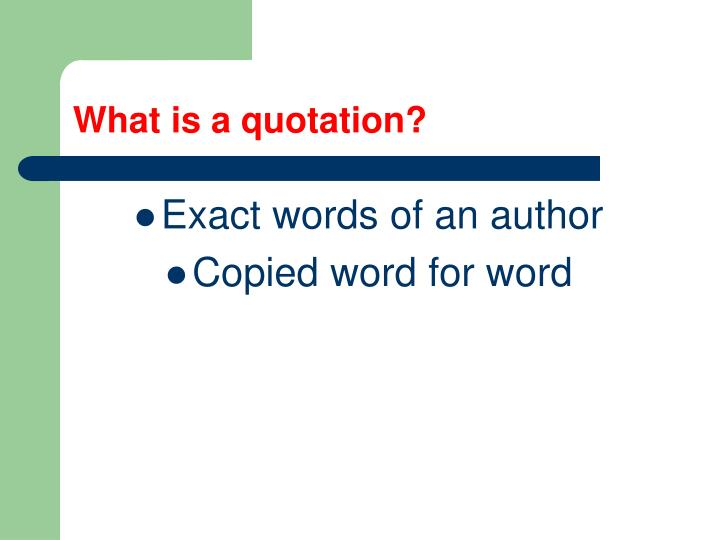 What is a quotation?