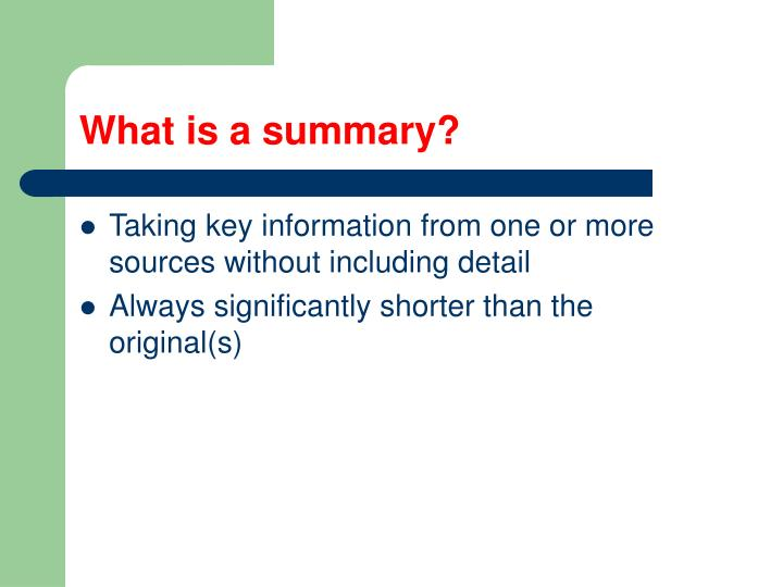 What is a summary?